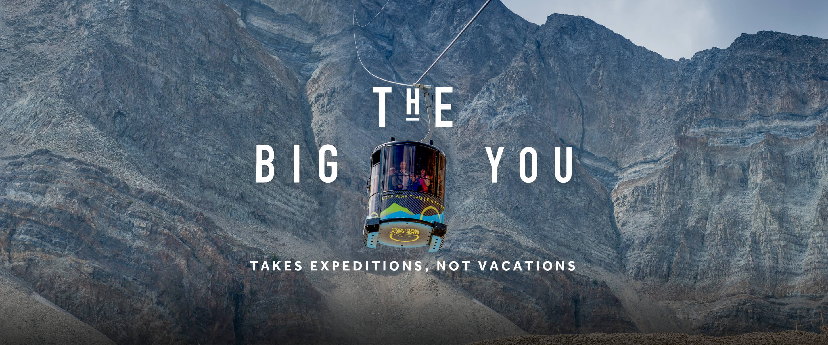 "Photo of the Lone Peak Tram with text overlay ""The Big You takes expeditions, not vacations"""